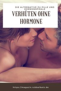10 Hormonfreie Verhütungsmethoden: So funktioniert eine erfolgreiche und natürliche Verhütung ohne Hormone