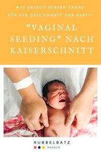 """Neuer Trend """"Vaginal Seeding"""": Vorteile durch Vaginale Impfung für Kaiserschnitt-Babys?"""