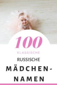 100 Russische Mädchennamen: Hitliste und Vorschläge