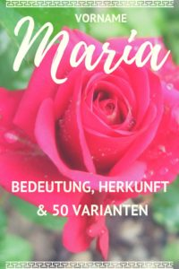 Maria: Die 50 schönsten Variationen und Koseformen