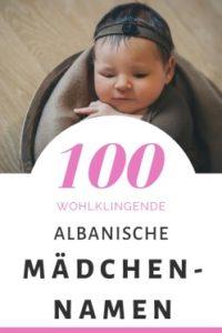 100 Albanische Mädchennamen: Hitliste & Vorschläge