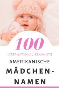 100 Amerikanische Mädchennamen: Hitliste & Vorschläge