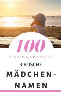 100 Biblische Mädchennamen: Hitliste & Vorschläge
