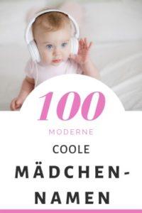 100 Moderne & Coole Mädchennamen: Hitliste & Vorschläge