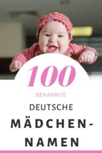 100 Deutsche Mädchennamen: Hitliste & Vorschläge